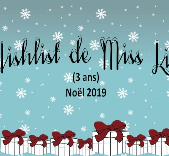 Wishlist de Miss Lili – Noël 2019